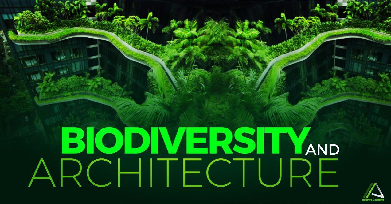 BIODIVERSITY AND ARCHITECTURE