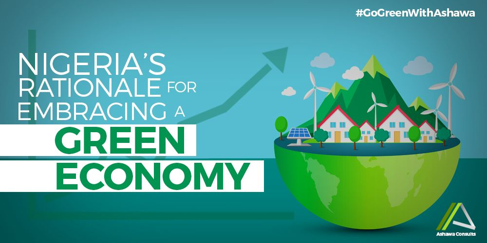 NIGERIA'S  RATIONALE FOR EMBRACING A GREEN ECONOMY
