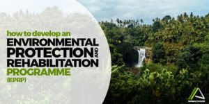 HOW TO DEVELOP  AN ENVIRONMENTAL PROTECTION AND REHABILITATION  PROGRAMME  (EPRP)