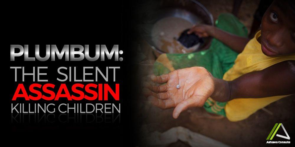 Plumbum: The Silent Assassin Killing Children